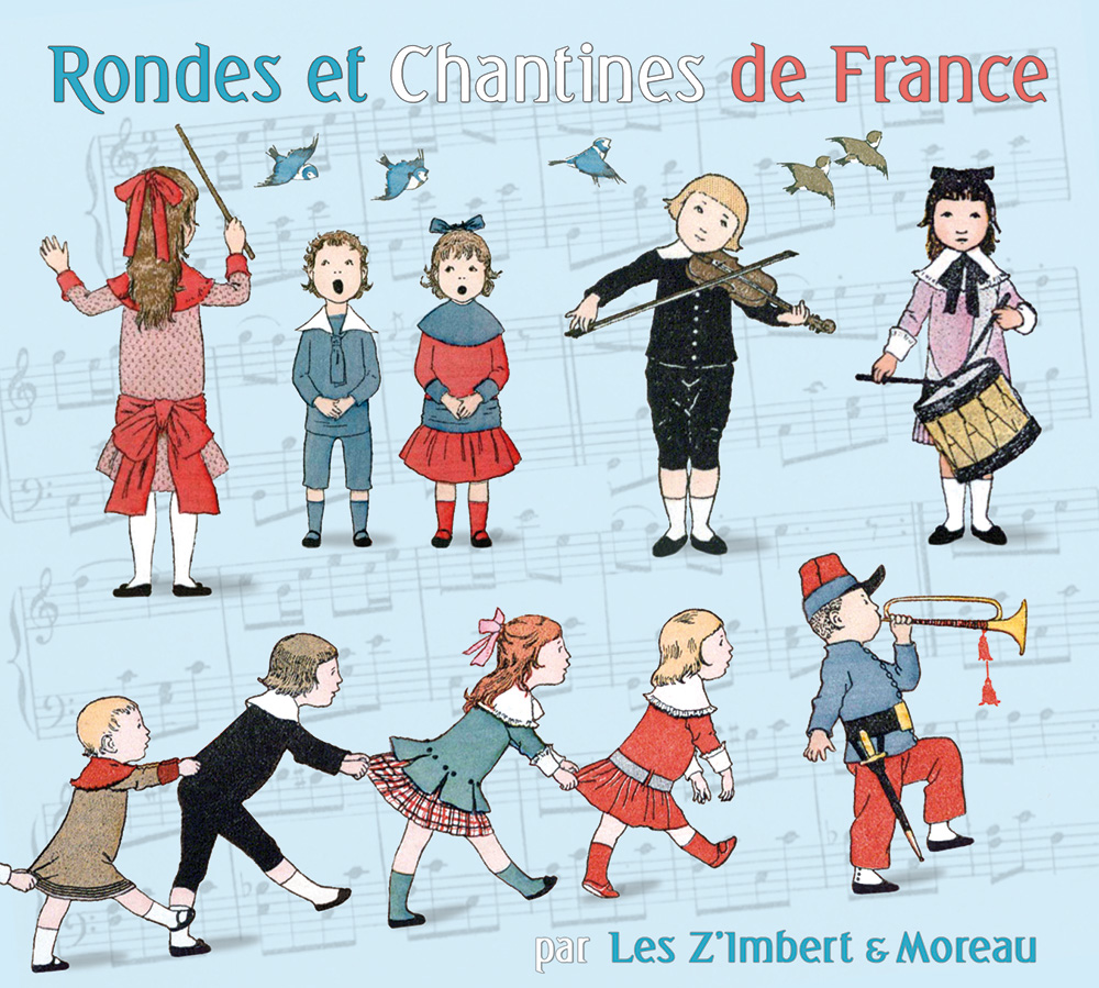 CD Rondes et Chantines de France par les Z'Imbert et Moreau