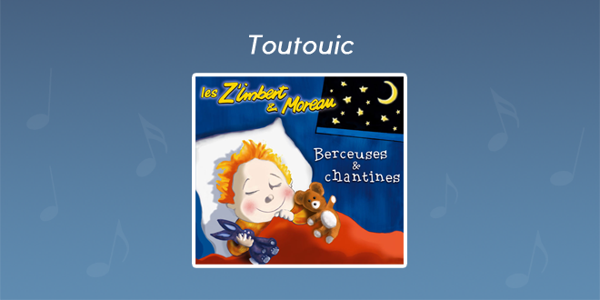 Paroles Toutouic - CD Berceuses et chantines