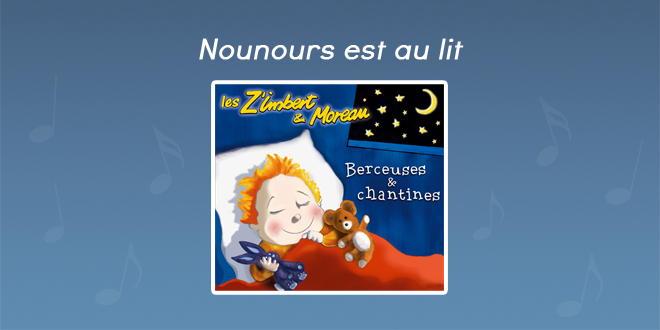 Paroles Nounours est au lit - CD Berceuses et chantines