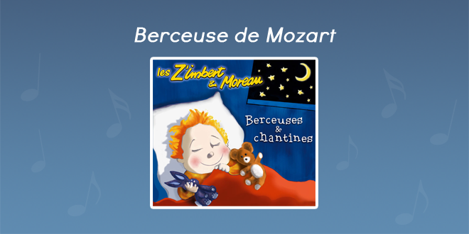 Paroles Berceuse de Mozart - CD Berceuses et chantines