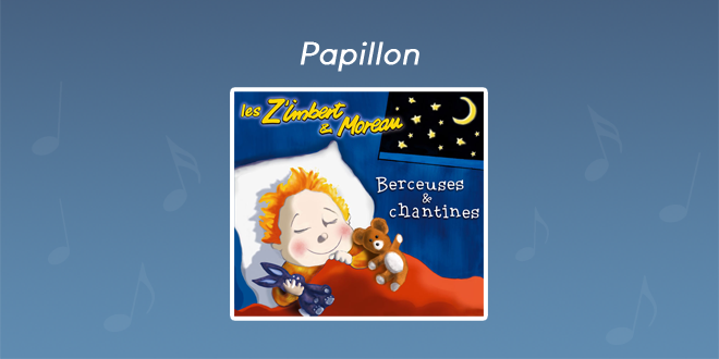 Paroles Papillon - CD Berceuses et chantines