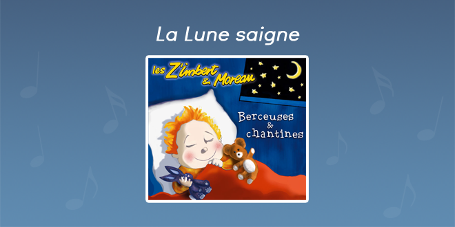 Paroles La Lune saigne - CD Berceuses et chantines