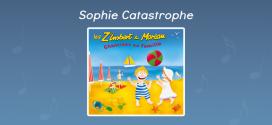 Paroles Sophie catastrophe - CD Chantines en famille