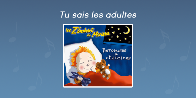 Paroles Tu sais les adultes - CD Berceuses et chantines