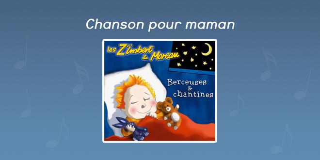 Paroles Chanson pour maman - CD Berceuses et chantines
