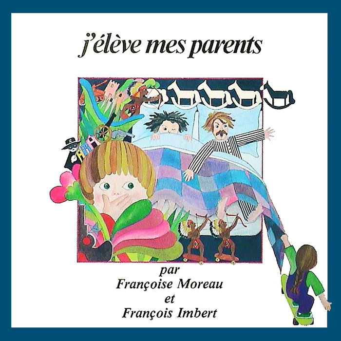 J'élève mes parents (33 tours) par Françoise Moreau et François Imbert