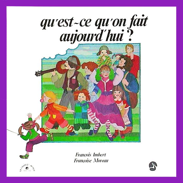 Qu'est-ce qu'on fait aujourd'hui ? (33 tours) par Françoise Moreau et François Imbert