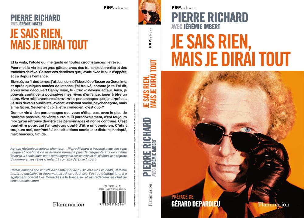 Je sais rien, mais je dirai tout (Pierre Richard, Jérémie Imbert - Flammarion, 2015)