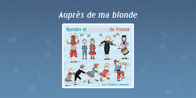 Auprès de ma blonde par Les Z'Imbert & Moreau