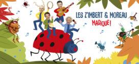 Magique ! le nouvel album des Z'Imbert & Moreau