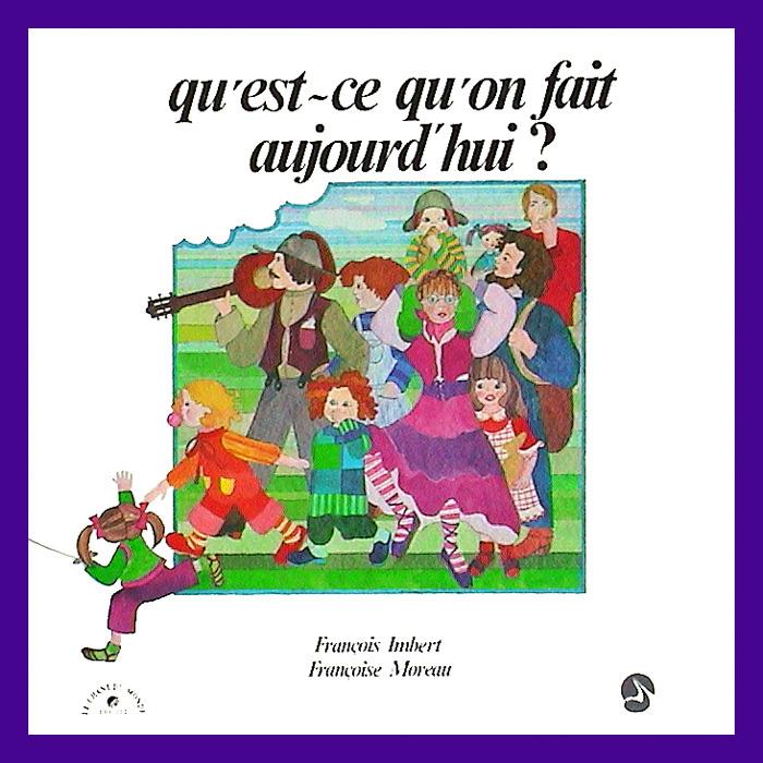 Album 33 tours Qu'est-ce qu'on fait aujourd'hui ? (François Imbert et Françoise Moreau, 1977)